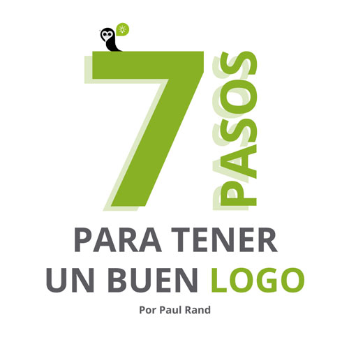 7 pasos para diseñar un buen logotipo por Paul Rand - Diseño de logos I Agencia Búho